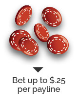 Bet up to $.25 per payline