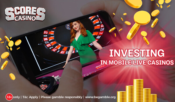 investing in mobile live casinos