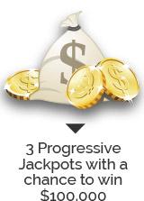 3 Progressive Jackpots