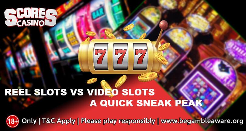 Video Slots Vs Reel Slots